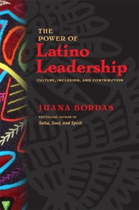 Power of Latino Leadership (BK Publishers) by Juana Bordas